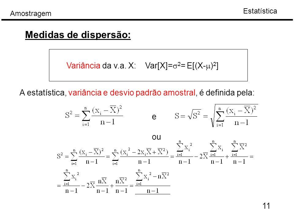 Medidas de dispersão: Variância da v.a. X: Var[X]=s2= E[(X-m)2]